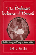 The Bakairi Indians of Brazil 2nd edition 9781577664307 1577664302