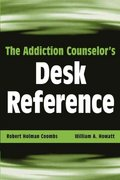 The Addiction Counselor's Desk Reference 1st Edition 9780471432456 0471432458