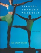 Fitness Through Aerobics 6th edition 9780805354553 0805354557