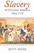 Slavery in Colonial America, 1619-1776 1st Edition 9780742544192 0742544192