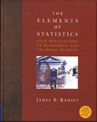 The Elements of Statistics with Applications to Economics and the Social Sciences 1st edition 9780534371111 0534371116