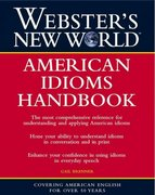 Webster's New World American Idioms Handbook 1st edition 9780764524776 0764524771