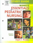 Study Guide to Accompany Wong's Essentials of Pediatric Nursing 7th edition 9780323032308 0323032303