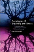 Sociologies of Disability and Illness 1st edition 9781403936370 1403936374