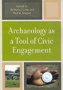 Archaeology as a Tool of Civic Engagement 0 9780759110601 0759110603