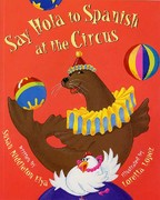 Say Hola to Spanish at the Circus 0 9781584300427 1584300426
