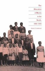 The Education of Blacks in the South, 1860-1935 1st Edition 9780807842218 0807842214