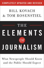 The Elements of Journalism 1st Edition 9780307346704 0307346706