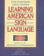 Learning American Sign Language: Levels I & II -- Beginning & Intermediate, with Video (Text & Video Package), 2nd Edition 9780205407620 0205407625