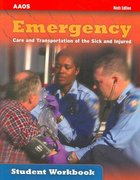 Emergency Care And Transportation Of The Sick And Injured Student Workbook 9th edition 9780763748579 0763748579