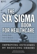 The Six Sigma Book for Healthcare 1st edition 9781567931914 156793191X