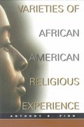 Varieties of African American Religious Experience 1st Edition 9780800629946 0800629949