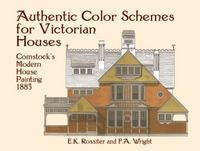 Authentic Color Schemes for Victorian Houses 1st Edition 9780486417745 0486417743