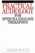 Practical Audiology for Speech and Language Therapy Work 1st Edition 9781861560599 1861560591