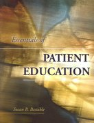 Essentials of Patient Education 1st edition 9780763748425 0763748420