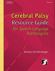 Cerebral Palsy Resource Guide for Speech-Language Pathologists 1st Edition 9781401817923 1401817920