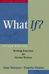 What If?: Writing Exercises for Fiction Writers 2nd edition 9780321107176 0321107179