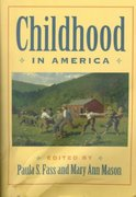 Childhood in America 1st Edition 9780814726938 0814726933