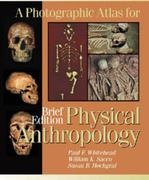 A Photographic Atlas for Physical Anthropology, Brief Edition 0 9780895826688 0895826682