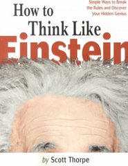 How to Think Like Einstein 0 9781570715853 1570715858