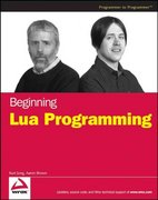 Beginning Lua Programming 1st edition 9780470069172 0470069171
