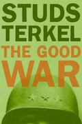 The Good War 1st Edition 9781565843431 1565843436