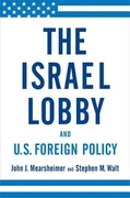 The Israel Lobby and U.S. Foreign Policy 1st Edition 9780374177720 0374177724