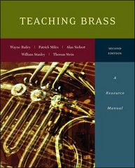 Teaching Brass: A Resource Manual 2nd Edition 9780073526584 0073526584
