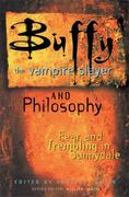 Buffy the Vampire Slayer and Philosophy 0 9780812695311 0812695313