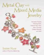 Metal Clay and Mixed Media Jewelry 0 9780823030620 0823030628