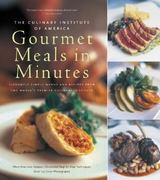 Culinary Institute of America's Gourmet Meals in Minutes 0 9780867309041 0867309040