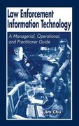 Law Enforcement Information Technology 1st edition 9780849310898 084931089X