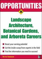 Opportunities in Landscape Architecture, Botanical Gardens and  Arboreta Careers 1st edition 9780071476089 0071476083