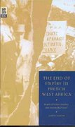 The End of Empire in French West Africa 1st Edition 9781859735572 1859735576