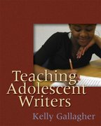 Teaching Adolescent Writers 1st Edition 9781571108951 1571108955