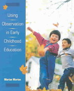 Using Observation in Early Childhood Education 1st Edition 9780138884963 013888496X
