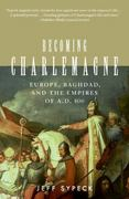 Becoming Charlemagne 1st Edition 9780060797072 006079707X