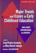 Major Trends and Issues in Early Childhood Education 2nd edition 9780807743508 080774350X