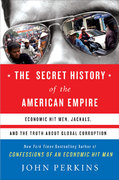 The Secret History of the American Empire 0 9780525950158 052595015X