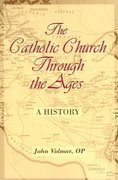 The Catholic Church Through the Ages 1st Edition 9780809142347 0809142341