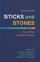 Sticks and Stones and Other Student Essays 6th edition 9780312431037 0312431031