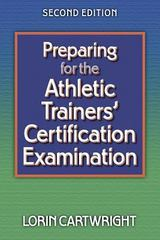 Preparing for the Athletic Trainers' Certification Examination 2nd edition 9780736034531 0736034536