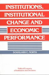 Institutions, Institutional Change and Economic Performance 0 9780521397346 0521397340