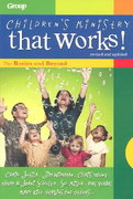 Children's Ministry That Works! 1st Edition 9780764424076 0764424076