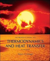 Introduction to Thermodynamics and Heat Transfer + EES Software 2nd Edition 9780077235659 0077235657