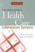 The CEO's Guide to Health Care Information Systems 2nd edition 9780787952778 078795277X