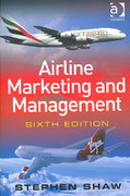 Airline Marketing and Management 6th edition 9780754648208 0754648206