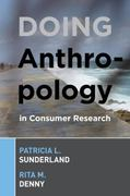 DOING ANTHROPOLOGY IN CONSUMER RESEARCH 1st Edition 9781598740912 1598740911