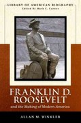 Franklin Delano Roosevelt and the Making of Modern America (Library of American Biography Series) 1st edition 9780321091147 0321091140