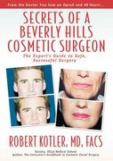 Secrets of a Beverly Hills Cosmetic Surgeon 0 9780971226203 0971226202
